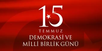 15 TEMMUZ DEMOKRASİ VE MİLLİ BİRLİK GÜNÜ
