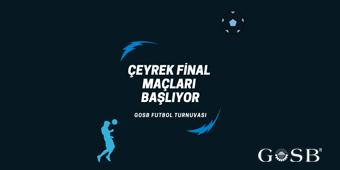 GOSB FUTBOL TURNUVASINDA ÇEYREK FİNAL MAÇLARI BAŞLIYOR