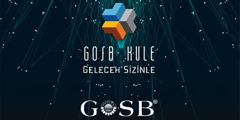 GOSB, GOSB KULE İLE GELECEĞE KAPILARINI AÇIYOR
