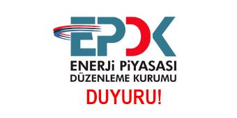 EPDK'NIN KARARI HAKKINDA BİLGİLENDİRME