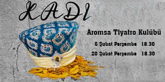 """AROMSA TİYATRO KULÜBÜ'NÜN İKİNCİ OYUNU """"KADI"""", GOSB'DA SAHNELENECEK"""