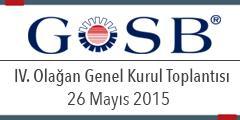 GOSB 4. OLAĞAN GENEL KURUL TOPLANTISI 26 MAYIS 2015