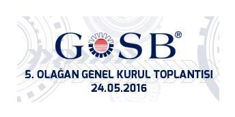 GOSB 5. OLAĞAN GENEL KURUL TOPLANTISI/24 MAYIS 2016