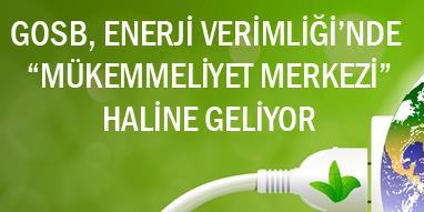 GOSB, ENERJİ VERİMLİLİĞİNDE
